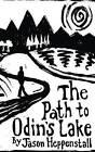 The Path to Odin's Lake: A Scandinavian Soul Journey by Jason Heppenstall (Paperback / softback, 2015)