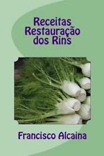 Receitas Restaura??o Dos Rins : Receitas Do Programa de 14 Dias: By Alcaina, ...