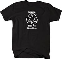 Tshirt -karma Has No Deadline Recycle Logo