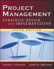 Project Management: Strategic Design and Implementation by David L. Cleland, Lewis R. Ireland (Hardback, 2006)