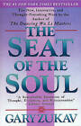 The Seat of the Soul by Gary Zukav (Paperback, 1990)