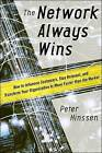 Network Always Wins: How to Influence Customers, Stay Relevant, and Transform Your Organization to Move Faster Than the Market by Peter Hinssen (Hardback, 2015)