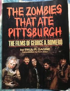 The-Zombies-That-Ate-Pittsburgh-The-Films-of-George-A-Romero-Paul-R-Gagn