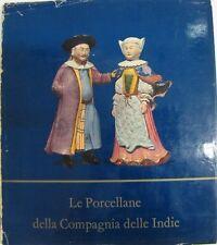 LE PORCELLANE DELLA COMPAGNIA DELLE INDIE M.BEURDELEY G.G.GORLICH EDITORE(VA634)
