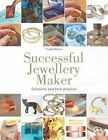 Successful Jewellery Maker: Solutions and Best Practice by Frieda Munro (Paperback, 2016)