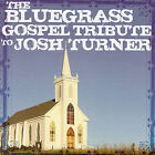 Bluegrass Gospel Tribute to Josh Turner by Various Artists (CD, Oct-2007, CMH Records)