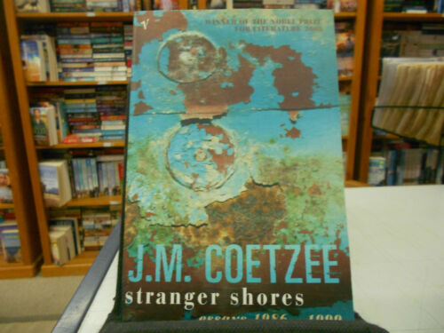 1 of 1 - Stranger Shores: Essays 1986-1999 by J. M. Coetzee (Paperback, 2002)