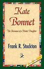 Kate Bonnet by Frank R Stockton (Hardback, 2007)