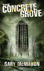 The Concrete Grove by Gary McMahon (Paperback, 2011)