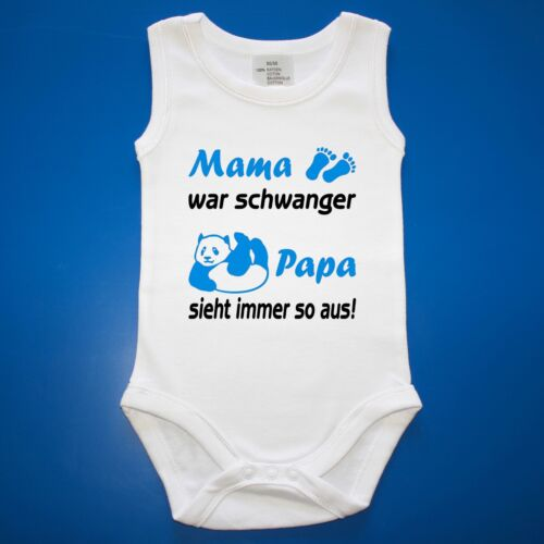 Papa sieht immer so aus Babybody Baby Body Mama war schwanger Strampler