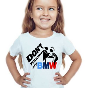 Women-Kids-gift-funny-tshirt-don-039-t-touch-my-bmw-birthday-gift-joke-BMW-m-power