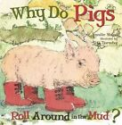 Why Do Pigs Roll Around in the Mud? by Jennifer Shand (Hardback, 2014)