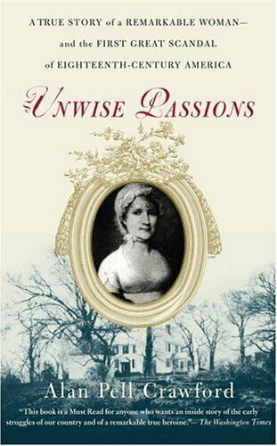 Unwise Passions: A True Story Of A Remarkable Damen - und The First Groß Scand