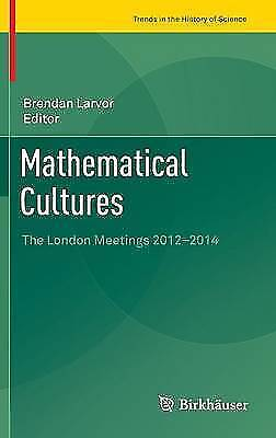 Mathematical Cultures: The London Meetings 2012-2014 by Birkhauser (Hardback,...