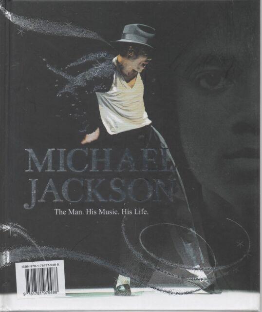 Michael Jackson - The Man, His Music, His Life - Hardback Book 2013 NEW