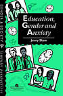 Education, Gender and Anxiety by Jenny Shaw (Hardback, 1995)