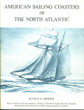 Ameircan Sailing Coasters of The North Atlantic by Paul C. Morris-1st Ed/DJ-1973