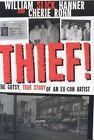 Thief!: A Gutsy, True Story of an Ex-Con Artist by Cherie Rohn, William Hanner (Hardback, 2006)