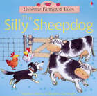 The Silly Sheepdog by Heather Amery (Paperback, 2004)