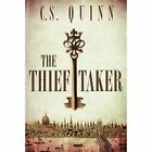 The Thief Taker by C. S. Quinn (Paperback, 2014)