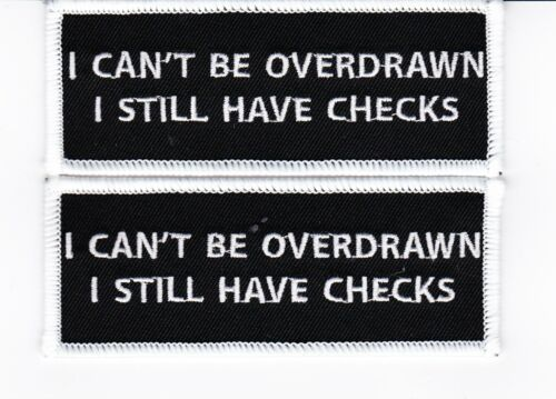 I CAN/'T BE OVERDRAWN SEW//IRON ON PATCH BADGE BANK HUMOR EMBROIDERED BIKER
