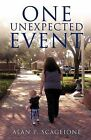 One Unexpected Event by Alan P Scaglione (Paperback / softback, 2012)