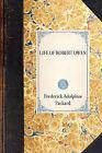 Life of Robert Owen by Frederick Adolphus Packard, Adolphus Packard Frederick Adolphus Packard (Paperback / softback, 2010)