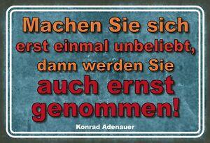 Spruch-Konrad-Adenauer-unbeliebt-Blechschild-Schild-Tin-Sign-20-x-30-cm-FA1128