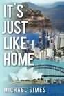 It's Just Like Home 9781449033361 by Michael Simes Paperback
