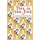 This Is The End 9780992422080 by Stella Benson Paperback