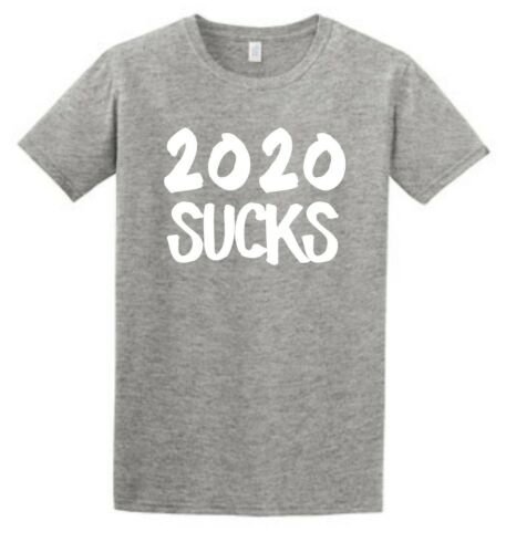 Details about  /2020 SUCKS T-Shirt  Adult Sizes Small