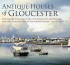 Antique Houses of Gloucester: The Families Who Built Them, the Mayor Who Moved Them and the Changing Face of the Harbor Village by Prudence Paine Fish (Paperback / softback, 2007)