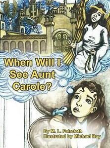 When Will I See Aunt Carole? by M.L. Faircloth (English) Hardcover Book Free Shi