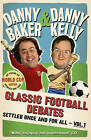 Classic Football Debates Settled Once and for All: v. 1 by Danny Baker, Danny Kelly (Paperback, 2010)