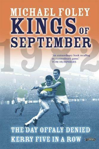 FOLEY: Kings of September: The Day Offaly Denied Kerry Five in a Row