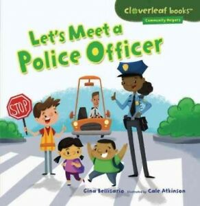 Let-039-s-Meet-a-Police-Officer-Paperback-by-Bellisario-Gina-Atkinson-Cale-ILT