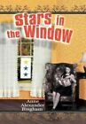 Stars in the Window by Anne Alexander Bingham (Hardback, 2012)