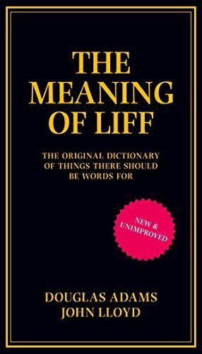 1 of 1 - The Meaning of Liff: The Original Dictionary Of Thi... by Lloyd, John 0752227599