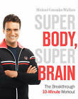 Super Body, Super Brain: The Workout That Does it All by Michael Gonzalez-Wallace (Hardback, 2010)