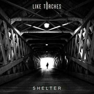 LIKE TORCHES - SHELTER [DIGIPAK] NEW CD
