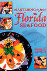 Mastering the Art of Florida Seafood by Lonnie T Lynch (Paperback / softback, 1999)