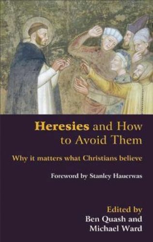 1 of 1 - Heresies and How to Avoid Them: Why It Matters What Christians Believe-ExLibrary