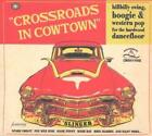 Crossroads In Cowtown von Various Artists (2011)