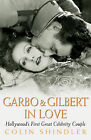 Garbo And Gilbert In Love: Hollywood's First Great Celebrity Couple by Colin Shindler (Paperback, 2006)