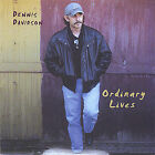 Ordinary Lives by Dennis Davidson (CD, Mar-2005, Ugly Horse Records)