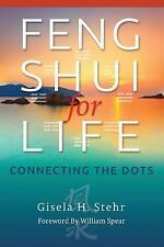 Feng Shui for Life : Connecting the Dots by Gisela Stehr (2014, Paperback)