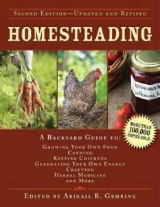 Homesteading: A Backyard Guide to Growing Your Own Food, Canning, Keeping - GOOD