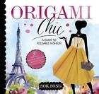 Origami Chic: A Guide to Foldable Fashion by Sok Song (Paperback, 2016)