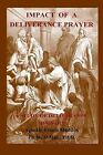 Impact of a Deliverance Prayer: A Study of Deliverance Ministry by Dr Ernest Maddox (Paperback / softback, 2013)
