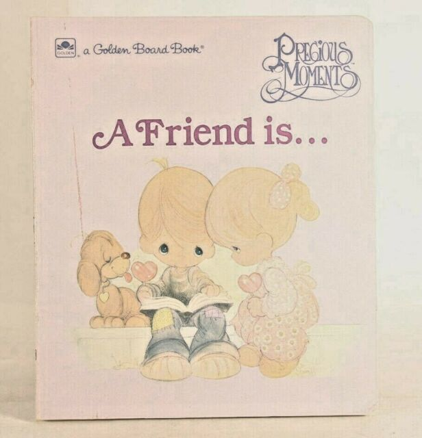 Good! A Friend Is... (Golden Board Book) Precious Moments (1992 HC)